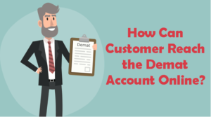 how customer can reach for demat account