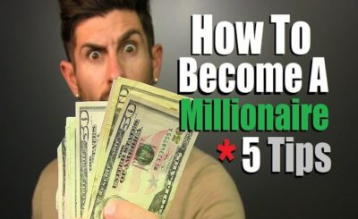 tips to become a millionaire - 5 tips