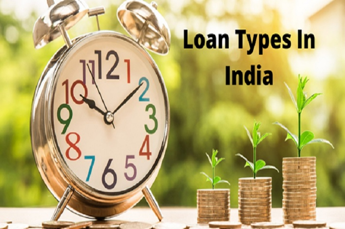 Top 6 Types of Loans Available In India